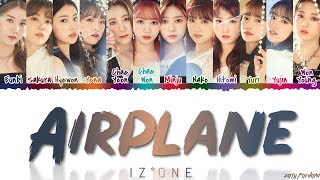 IZ*ONE (아이즈원) - 'AIRPLANE' Lyrics [Color Coded_Han_Rom_Eng]