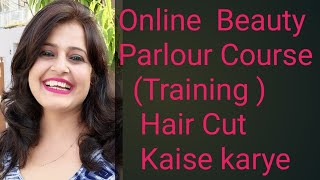 Live Seema Jaitly/Free Online  Beauty  Parlour  Course(Training)full course /Hair cut kaise karye