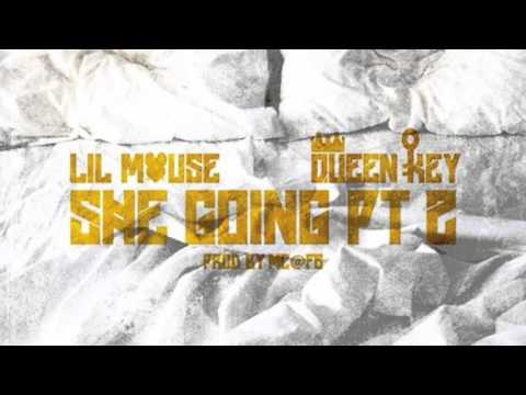 Lil Mouse x Queen Key - She Goin' Pt.2 [Prod. By MC @F6]