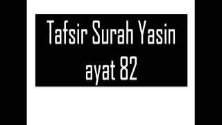 Qs 3682 Surah 36 Ayat 82 Qs Yaa Siin Tafsir Alquran