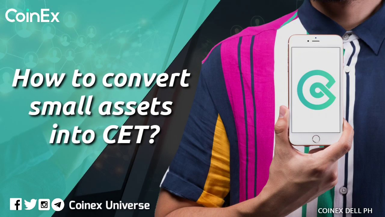 How to Convert Small Assets to CET?
