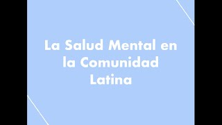 La Salud Mental en La Comunidad Latina