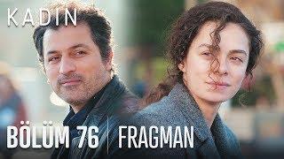 Kadın 76. Bölüm Fragmanı