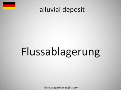 How to say alluvial deposit in German?