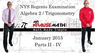 NYS Algebra 2 / Trigonometry Regents January 2015: Parts 2-4: Problems 28 - 39