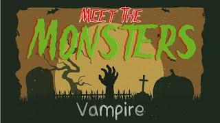 Meet The Vampire | Meet The Monsters