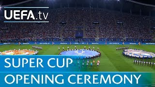 Real Madrid - Manchester United: UEFA Super Cup opening ceremony