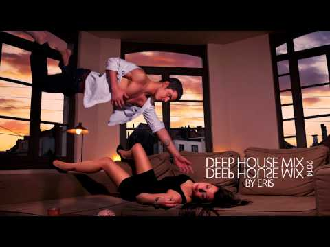 Deep House Mix 2014 | Music Online- HD 720P - Ultra HQ Sound By Eris !!!