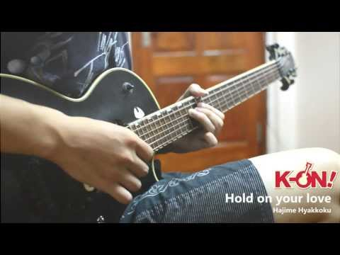 【K-ON】 Hold on your love - Hajime Hyakkoku 【Cover】 【Tab + Backing track】