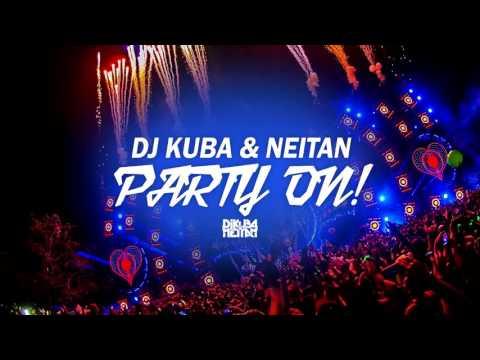 Новинки Апреля 2016 - DJ KUBA & NEITAN - Party On (Original Mix) - слушать и скачать в формате mp3 на максимальной скорости