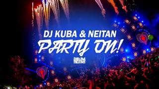 DJ KUBA & NEITAN - Party On! (Original Mix)