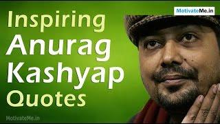 Inspiring Anurag Kashyap Quotes