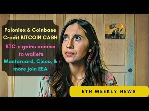 Polo & Coinbase credit BITCOIN CASH to users, BTC-e gets access to wallets, & Mastercard  joins EEA