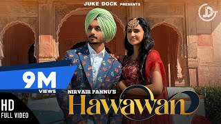 Hawawan : Nirvair Pannu (Full Video) Gurmoh | Yaadu Brar | Latest Punjabi Song 2020 | Juke Dock