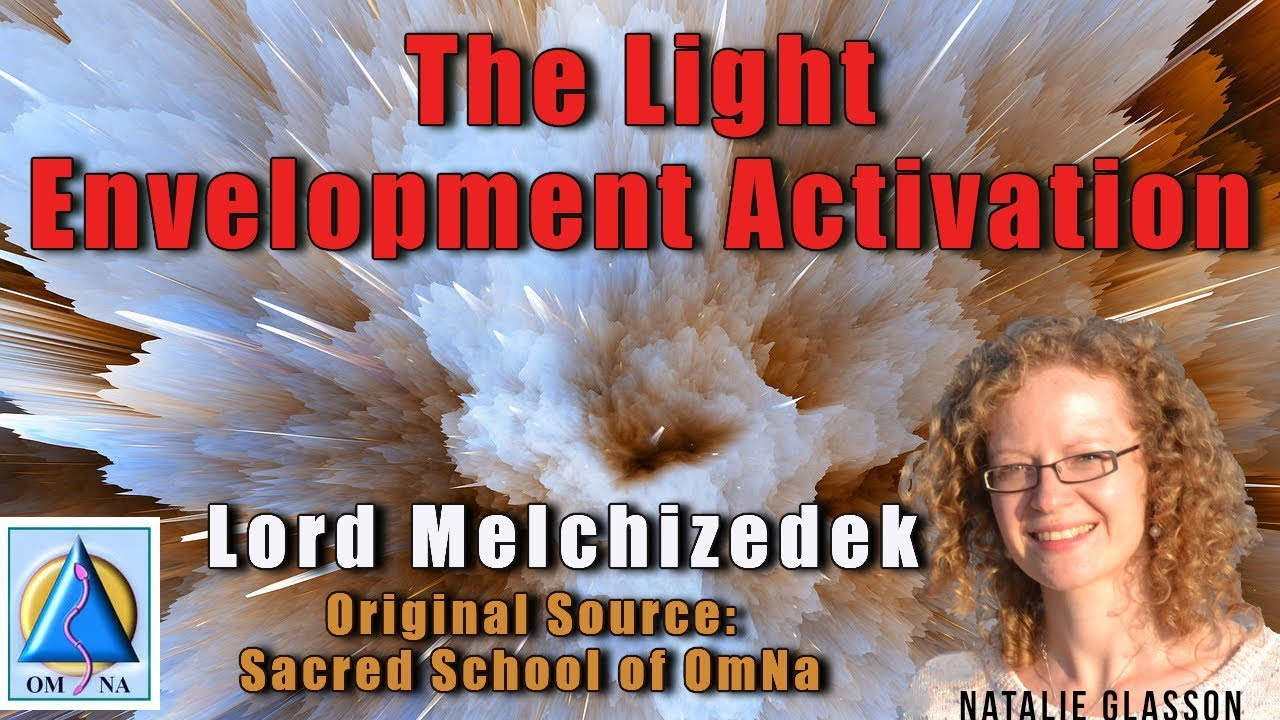 The Light Envelopment Activation by Lord Melchizedek | The