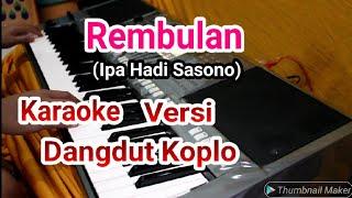 REMBULAN Versi KARAOKE DANGDUT KOPLO cover IPA HADI SASONO