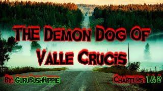 The Demon Dog Of Valle Crucis Part 1& 2 | TRUE Story By: GuruBushHippie | Demon Dog Story |