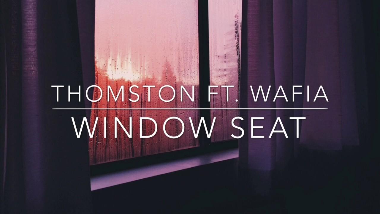Window Seat - Thomston feat. Wafia // LYRICS VIDEO