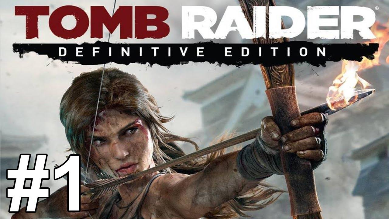 Tomb Raider Definitive Edition Gameplay Walkthrough Part 1 No