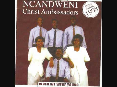 Ncandweni Christ Ambassadors - IDWALA LETHU