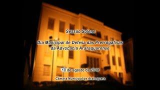 Sessão Solene - Dia Municipal de Defesa das Prerrogativas da Advocacia Araraquarense
