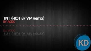 ACDC - TNT - (Riot 87 VIP remix)