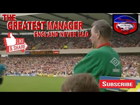 BRIAN CLOUGH OBE | THE GREATEST MANAGER ENGLAND NEVER HAD |