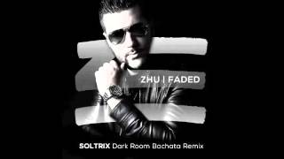 ZHU - Faded (DJ Soltrix Dark Room Bachata Remix)