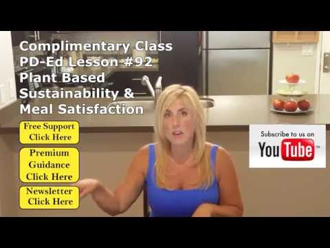 Complimentary Class PD-Ed Lesson #92 - Plant Based Sustainability & Meal Satisfaction