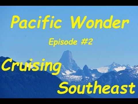 Pacific Wonder - Cruising Southeast - Episode #2
