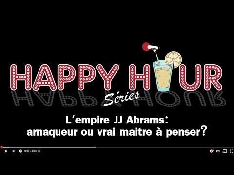 Happy Hour Séries 3 - L'empire JJ ABRAMS (LOST, ALIAS, WESTWORLD...)