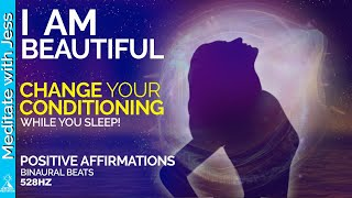 I AM BEAUTIFUL Self Love Positive Affirmations To Reprogram Your Mind, And BODY WHILE YOU SLEEP!