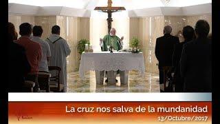 La cruz nos salva de la mundanidad: El Papa Francisco en Casa Santa Martha HD (13/10/2017)