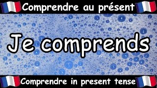 COMPRENDRE (To Understand) Verb Song - Present Tense - French Conjugation - Le Verbe COMPRENDRE