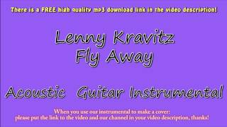 Lenny Kravitz - Fly Away (Acoustic Guitar Instrumental) Karaoke