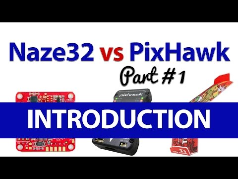 Naze32 Vs Pixhawk for Fixed Wing/Flying Wings - Part #1