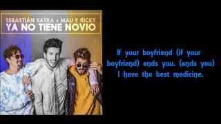Sebastian Yatra, Mau Y Ricky - Ya No Tiene Novio English Translation S