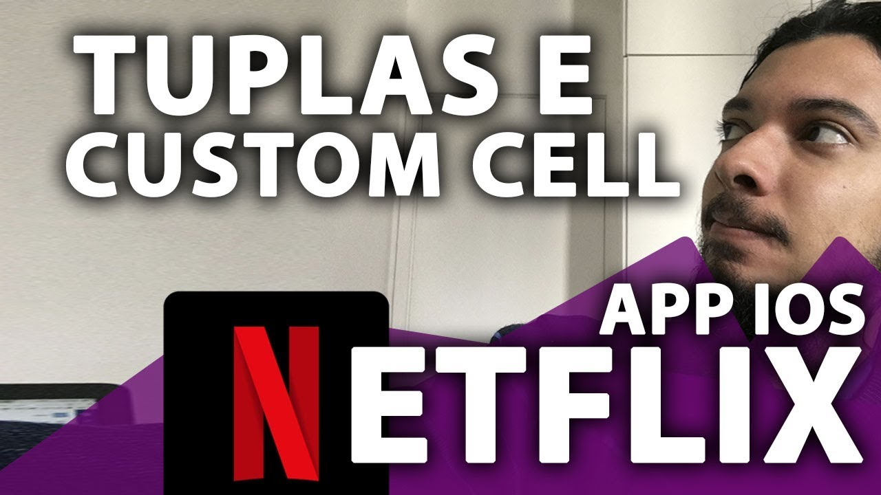 Netflix Feed Layout iOS: Tuplas e CustomCell