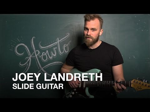 Joey Landreth on How-To play Slide Guitar