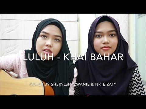 Luluh - Khai Bahar (cover by Sheryl & Eizaty)
