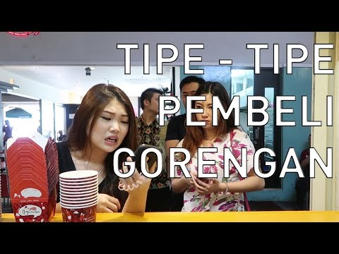 Tipe Tipe Pembeli Gorengan (Types of Fried Snack Buyers)