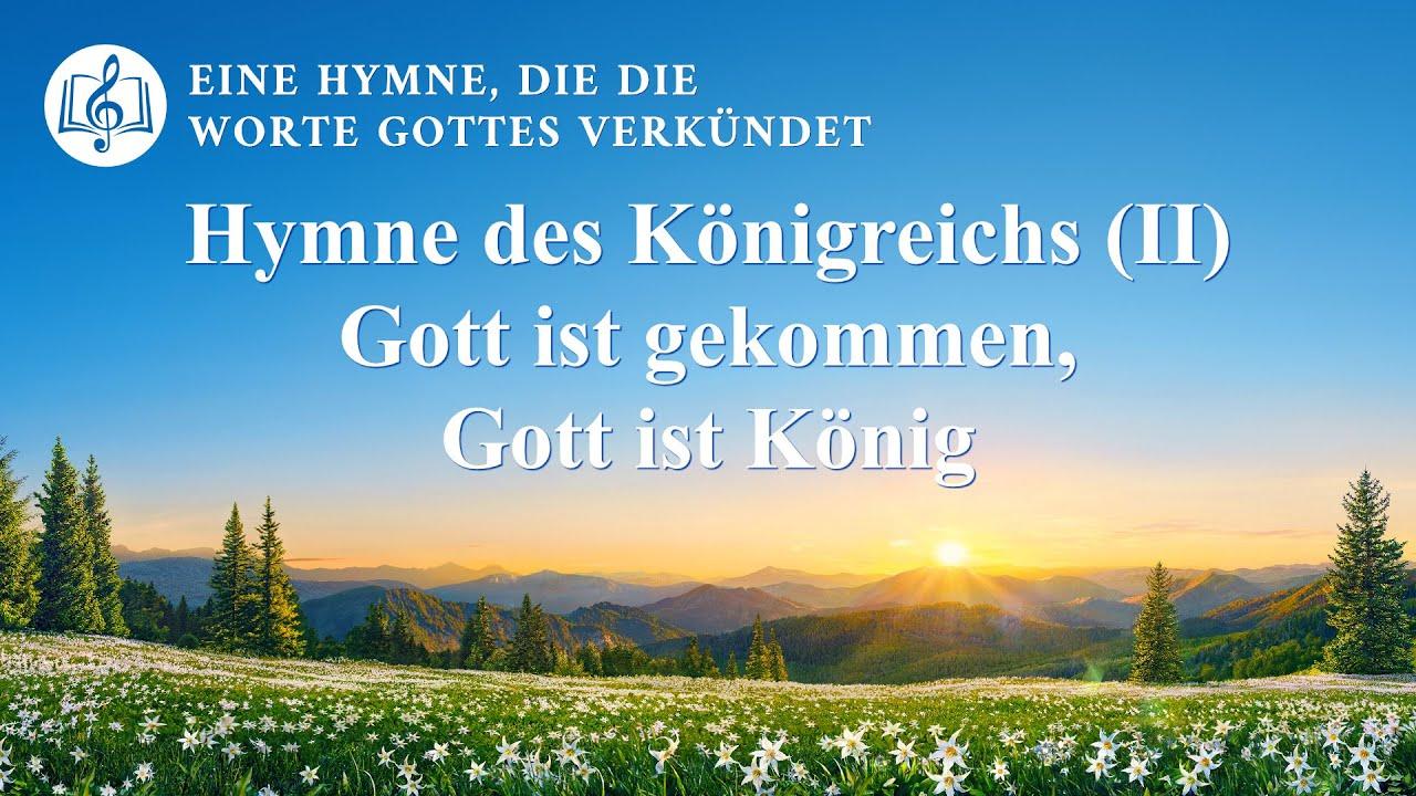 Hymne des Königreichs (II) Gott ist gekommen, Gott ist König   Christliches Lied