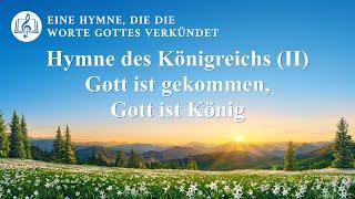 Hymne des Königreichs (II) Gott ist gekommen, Gott ist König | Christliches Lied