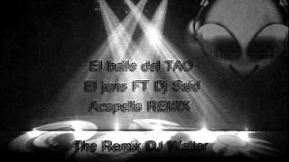 El baile del TaO - El jans FT DJ Said ACAPELLA REMIX - The Remix DJ Walter