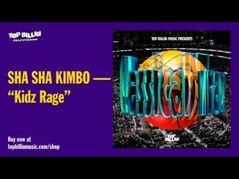 Sha Sha Kimbo - Kidz Rage