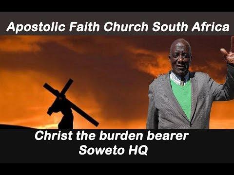 Apostolic Faith Church South Africa.Rev Matlakala. Christ the burden bearer. Soweto HQ