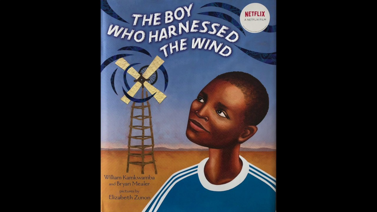 Download The Boy Who Harnessed the Wind by William Kamkwamba and Bryan Mealer