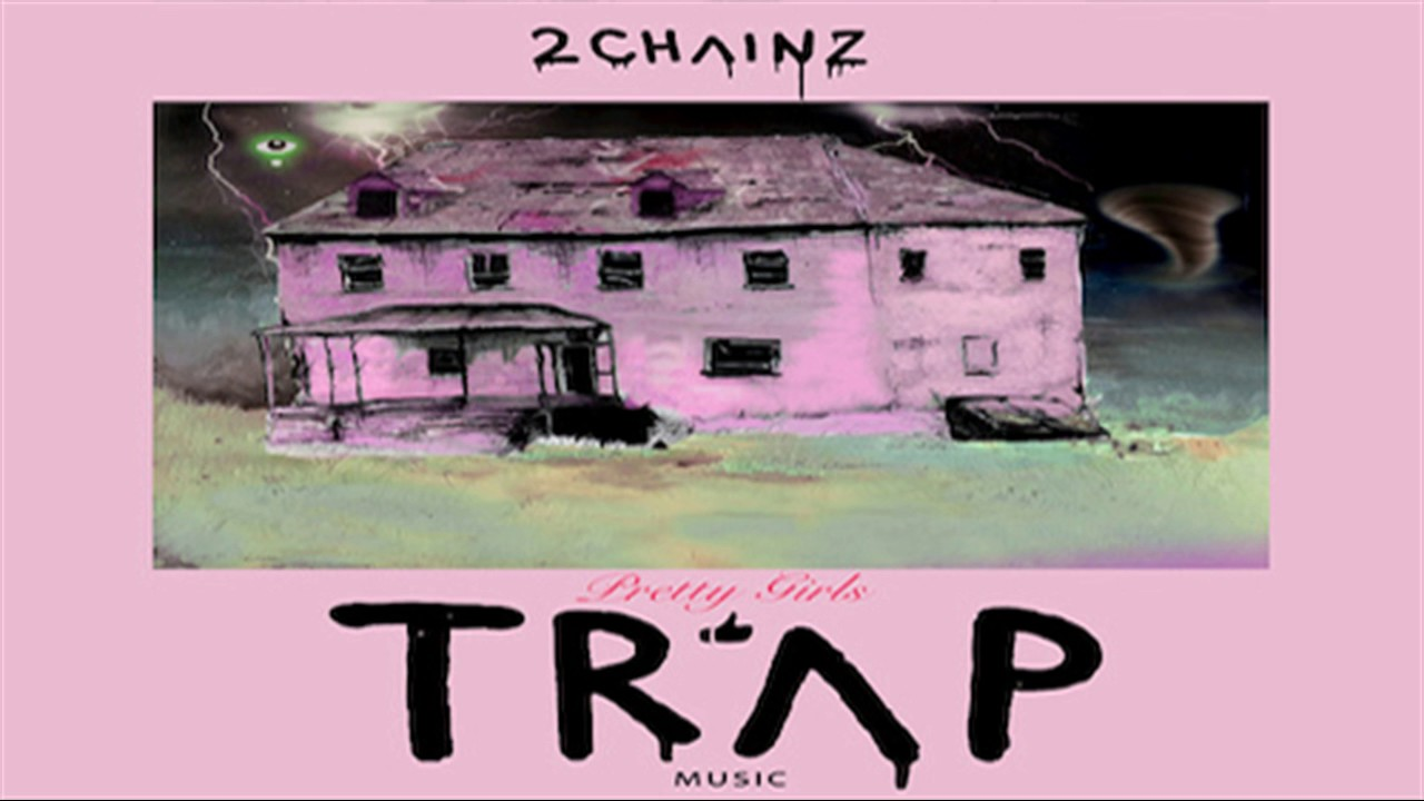 ALBUM: 2 Chainz - Pretty Girls Like Trap Music ( ) Fast ...