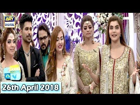 Good Morning Pakistan  - 26th April 2018 - ARY Digital Show