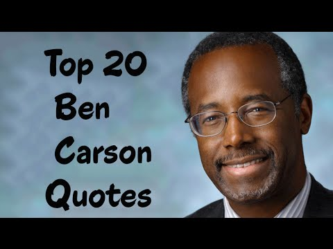 Top 20 Ben Carson Quotes (Author of Gifted Hands)